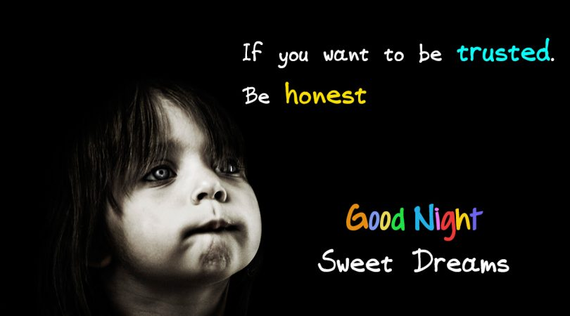 Be honest good night