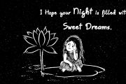 I Hope your night is filled with Sweet Dreams