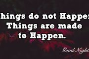 Things do not happen