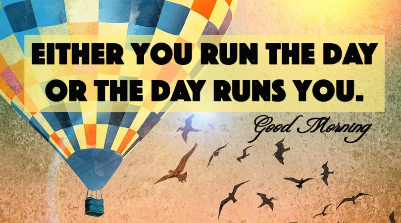 the day runs you