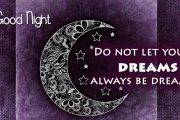 Do not let your dreams always be dreams