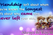 Friendship isn't about whom you've known the longest