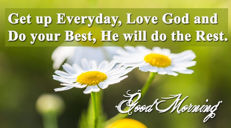 Get up everyday Love god