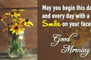 May you begin this day and every day with a smile