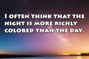 Night is more richly colored than the day