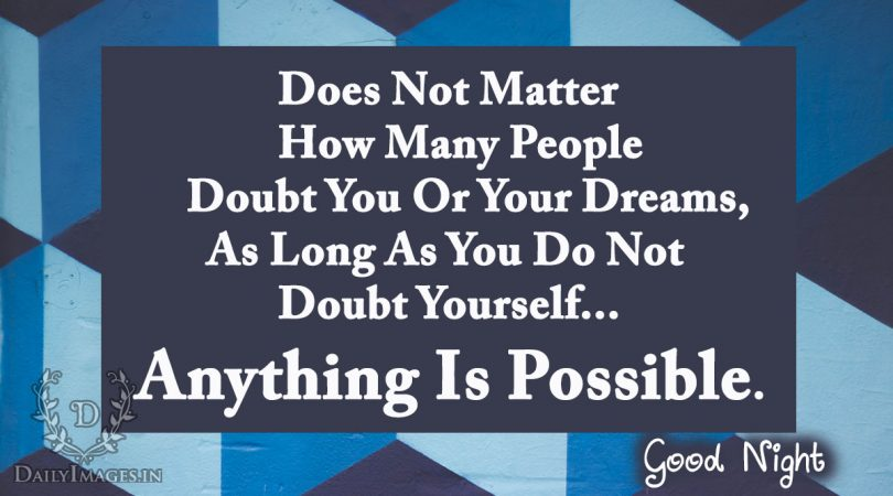 Does not matter how many people doubt you