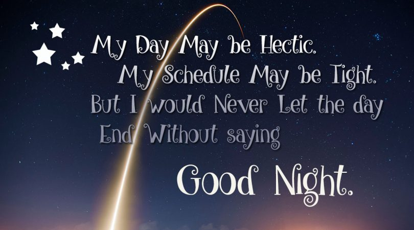 Never Let the day End Without saying Good Night