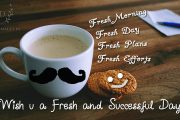 Wish u a Fresh and Successful Day