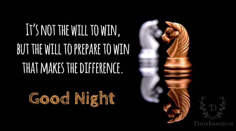 It's not the will to win, but the will to prepare to win that makes the difference