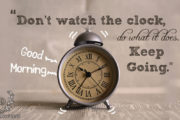 dont-watch-the-clock-do-what-it-does-keep-going