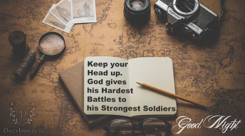 keep-your-head-up-god-gives-his-hardest-battles-to-his-strongest-soldiers
