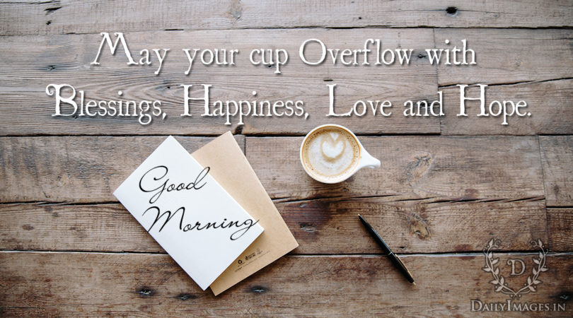 may-your-cup-overflow-with-blessings-happiness-love-and-hope
