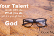 your-talent-is-gods-gift-to-you-what-you-do-with-it-is-your-gift-back-to-god