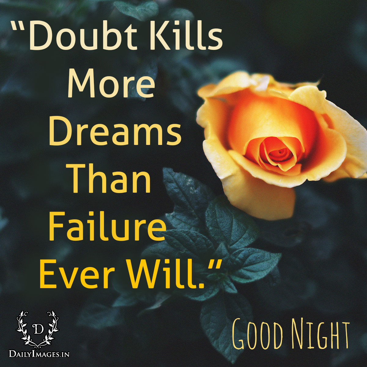 Inspirational Quotes Motivation: Doubt Kills More Dreams Than Failure Ever Will: Good Night