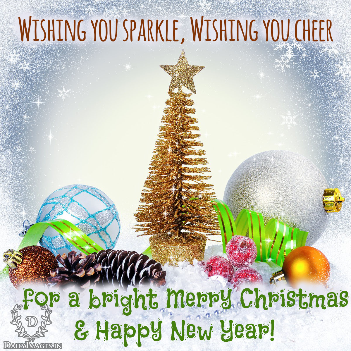 Wishing you sparkle, Wishing you cheer for a bright Merry Christmas & Happy New Year