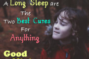 A Good Laugh and A Long Sleep are the Two Best Cures for Anything. Good Night