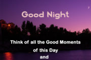 Think of all the Good Moments of this Day and Keep a Smile For Tomorrow