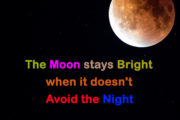 The Moon stays bright when it doesn't avoid the night