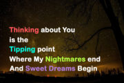 Thinking about You is the Tipping point where my Nightmares end and Sweet Dreams Begin
