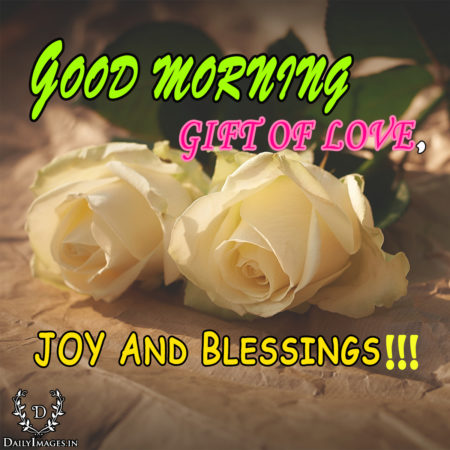 Good morning gift of love joy and blessings daily images good morning gift of love joy and blessings negle