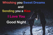 Whishing you Sweet Dreams and Sending you a Kiss....I Love You So Much